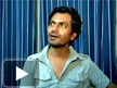 Nawazuddin speaks on TALASH